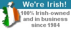 We're Irish! 100% Irish and in business since 1984